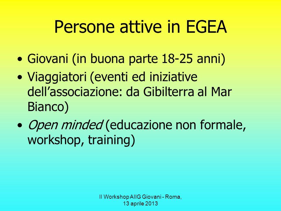 II Workshop AIIG Giovani - Roma, 13 aprile 2013 Perché partecipare ad EGEA.