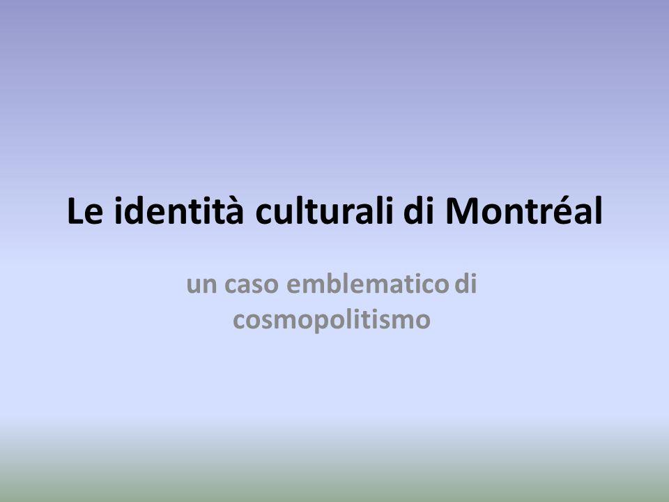 Le identità culturali di Montréal un caso emblematico di cosmopolitismo