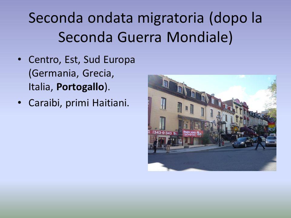 Seconda ondata migratoria (dopo la Seconda Guerra Mondiale) Centro, Est, Sud Europa (Germania, Grecia, Italia, Portogallo).