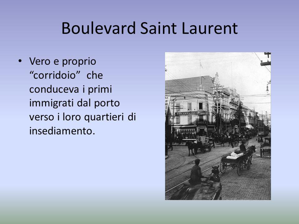 Boulevard Saint Laurent Vero e proprio corridoio che conduceva i primi immigrati dal porto verso i loro quartieri di insediamento.