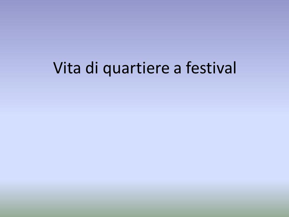 Vita di quartiere a festival
