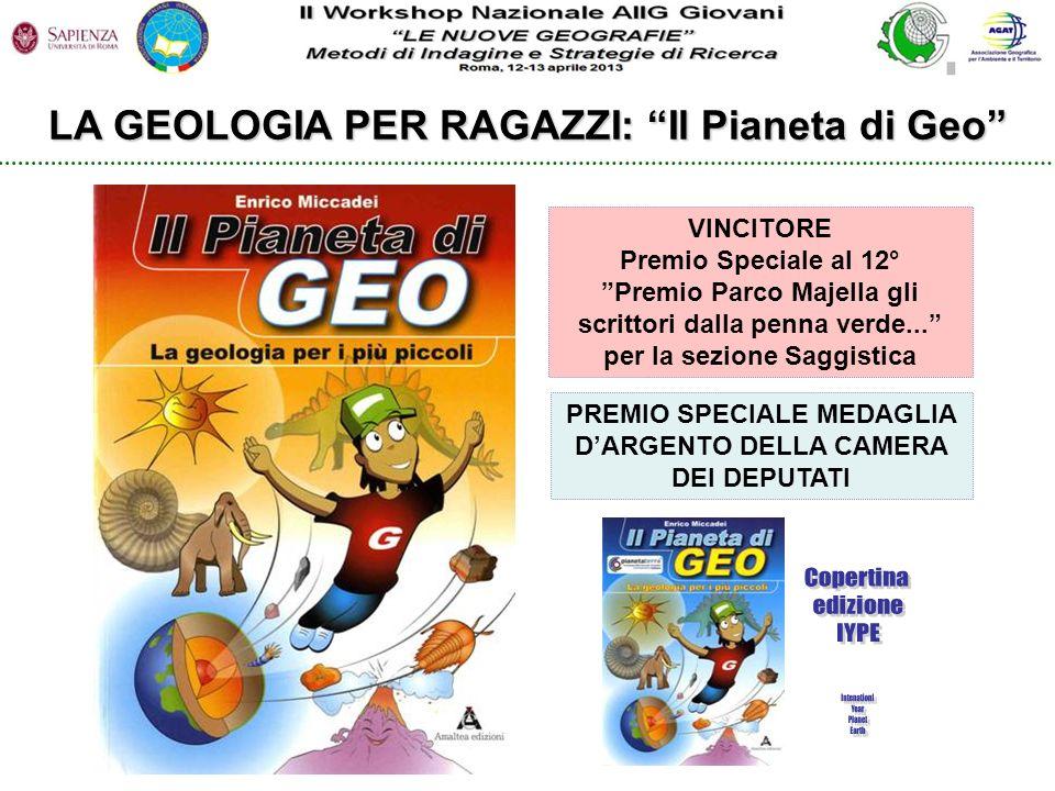 LA GEOLOGIA PER RAGAZZI: Il Pianeta di Geo VINCITORE Premio Speciale al 12° Premio Parco Majella gli scrittori dalla penna verde... per la sezione Sag