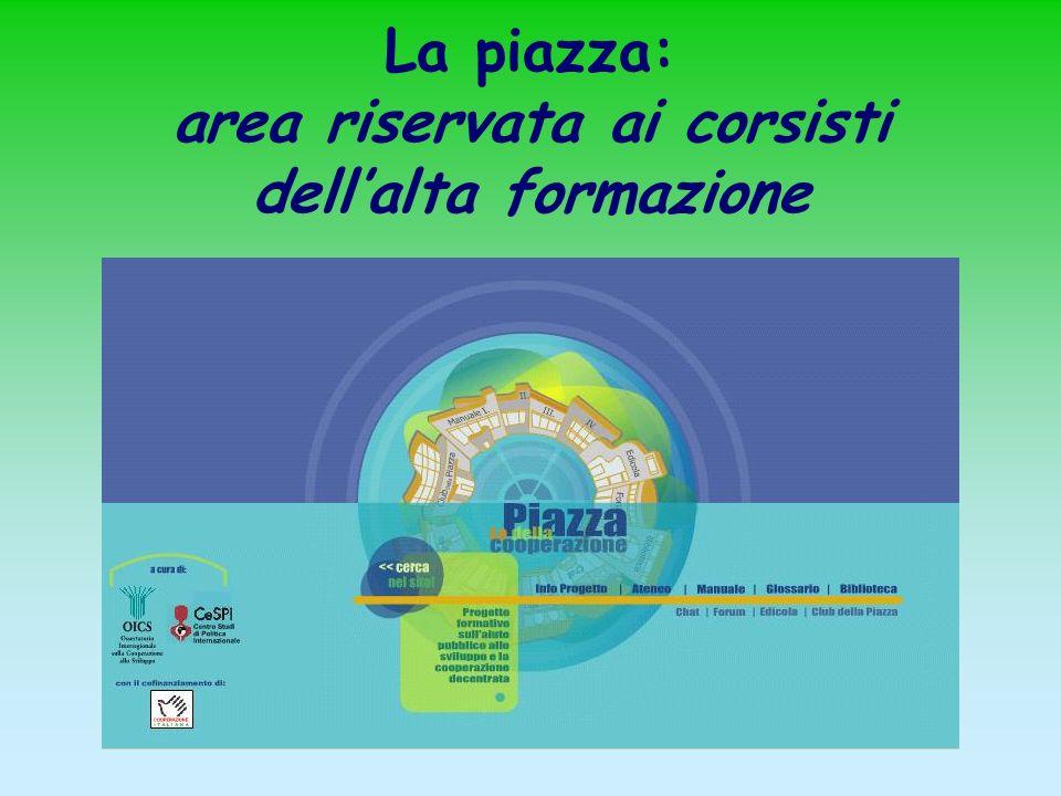 La piazza: area riservata ai corsisti dellalta formazione