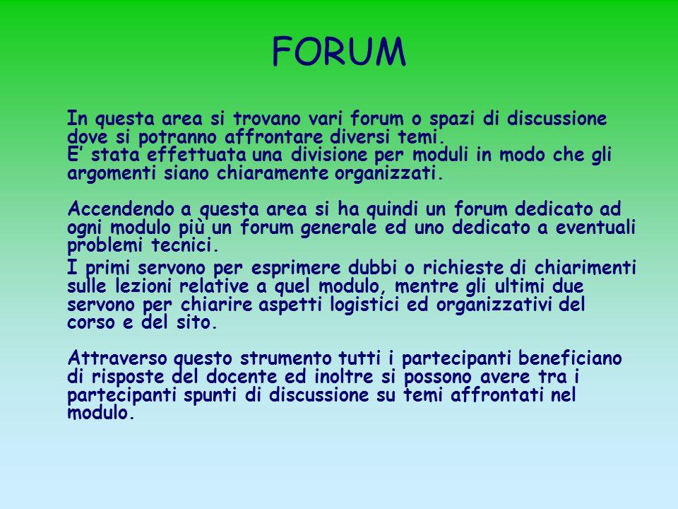 FORUM In questa area si trovano vari forum o spazi di discussione dove si potranno affrontare diversi temi. E stata effettuata una divisione per modul