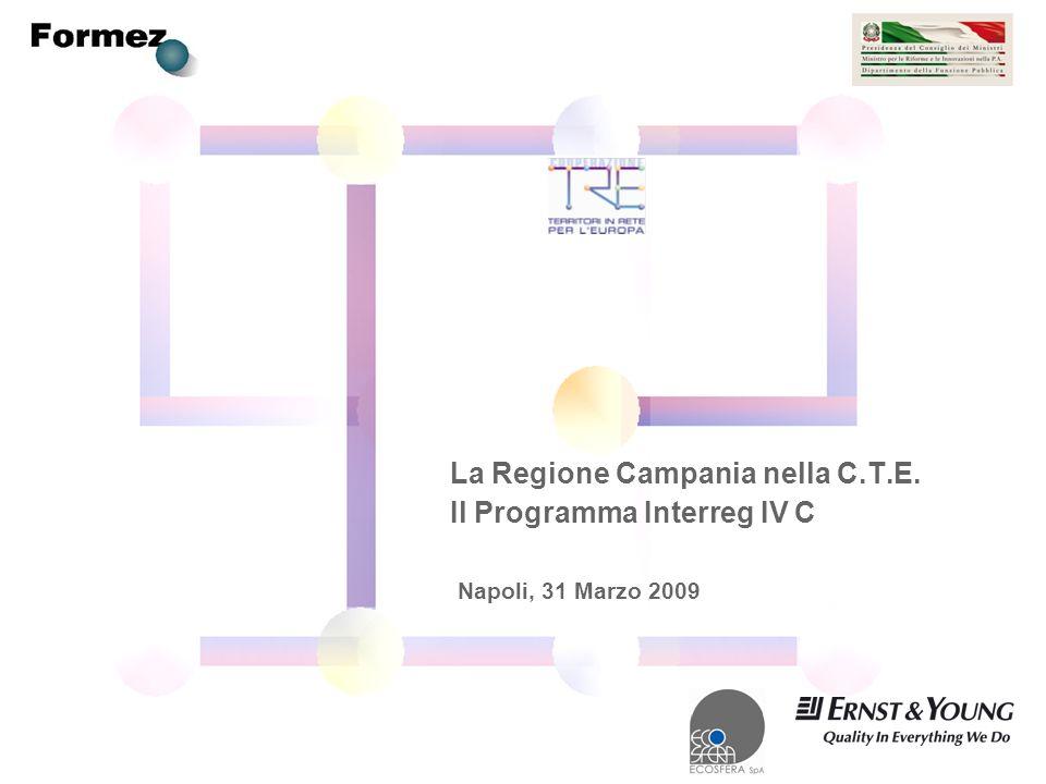 La Regione Campania nella C.T.E. Il Programma Interreg IV C Napoli, 31 Marzo 2009