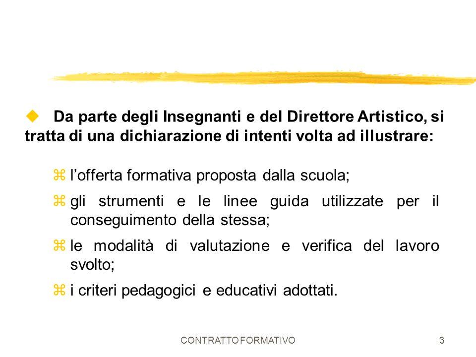 CONTRATTO FORMATIVO3 u Da parte degli Insegnanti e del Direttore Artistico, si tratta di una dichiarazione di intenti volta ad illustrare: zlofferta f