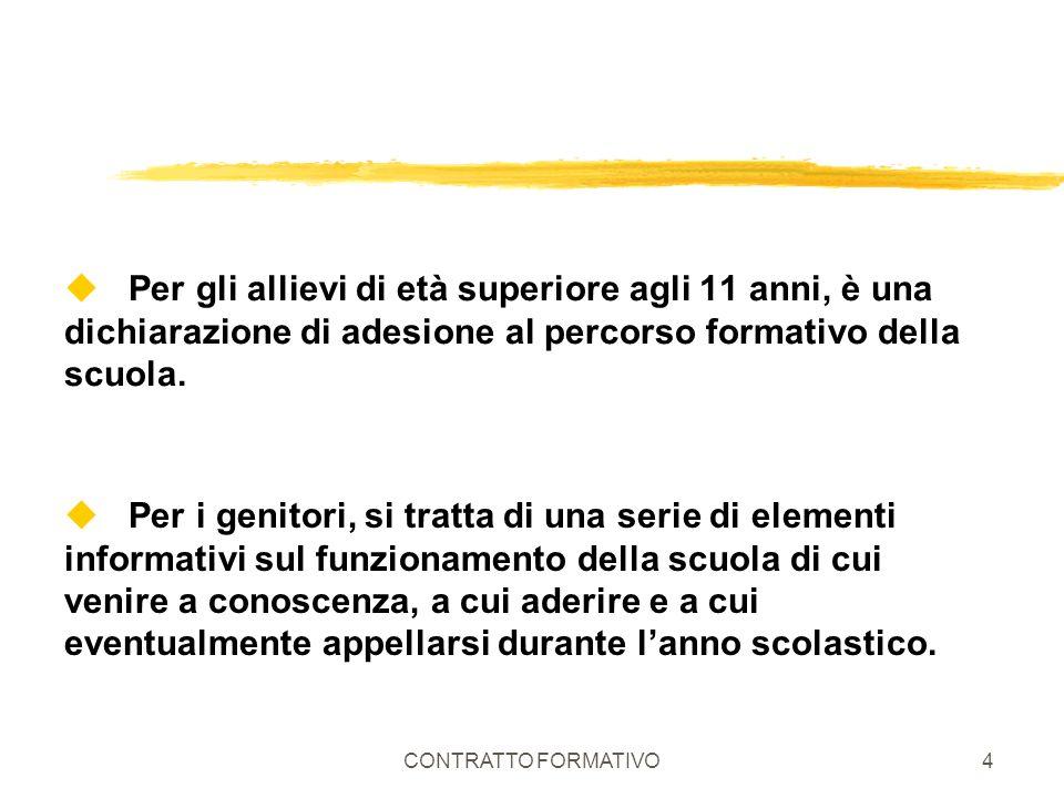 CONTRATTO FORMATIVO4 u Per gli allievi di età superiore agli 11 anni, è una dichiarazione di adesione al percorso formativo della scuola. u Per i geni