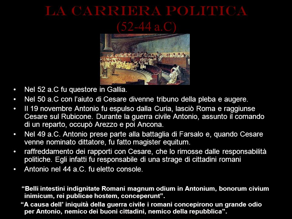 LA CARRIERA POLITICA (52-44 a.C) Nel 52 a.C fu questore in Gallia.