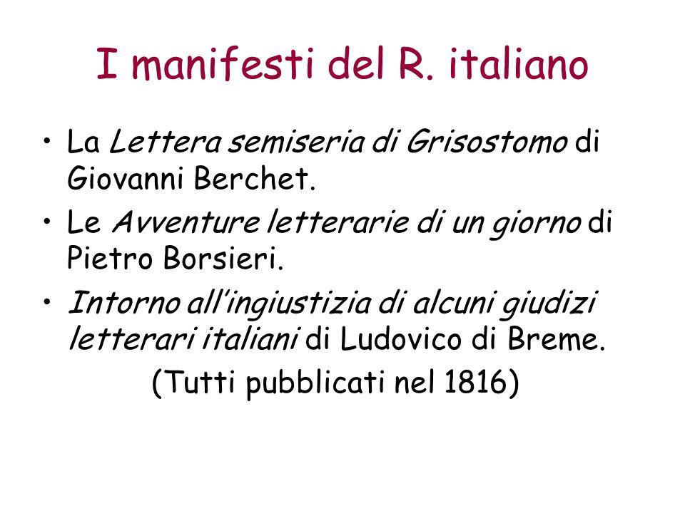 I manifesti del R. italiano La Lettera semiseria di Grisostomo di Giovanni Berchet. Le Avventure letterarie di un giorno di Pietro Borsieri. Intorno a