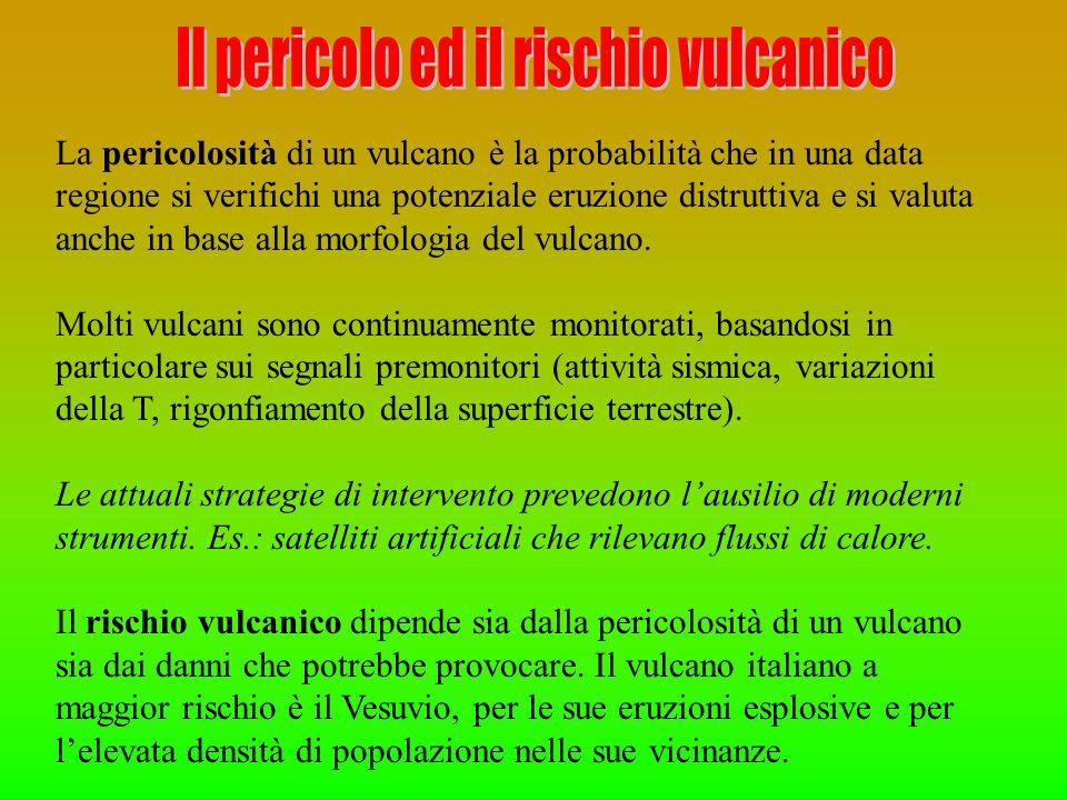 La pericolosità di un vulcano è la probabilità che in una data regione si verifichi una potenziale eruzione distruttiva e si valuta anche in base alla