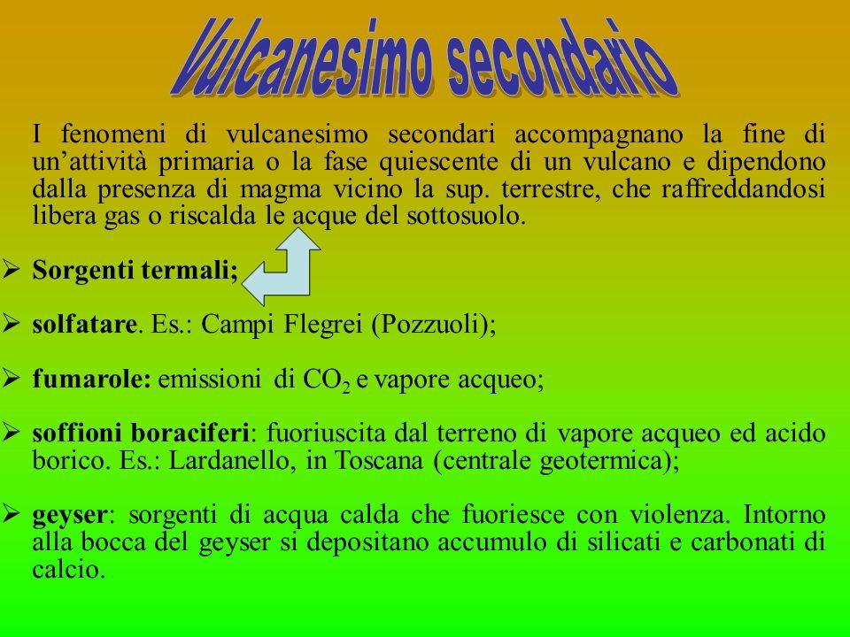 I fenomeni di vulcanesimo secondari accompagnano la fine di unattività primaria o la fase quiescente di un vulcano e dipendono dalla presenza di magma
