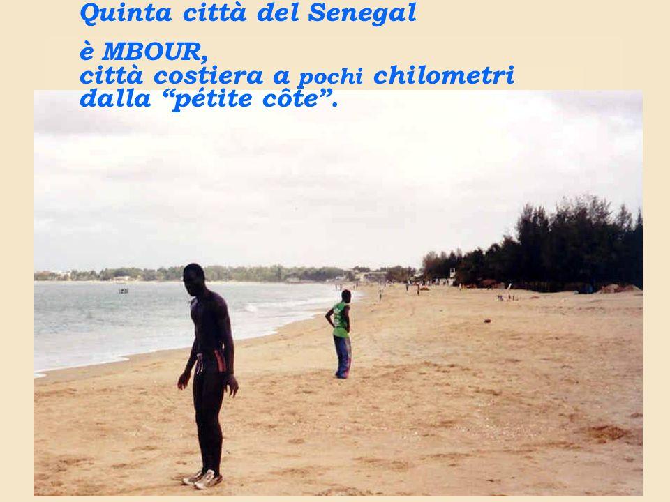 Quinta città del Senegal è MBOUR, città costiera a pochi chilometri dalla pétite côte.