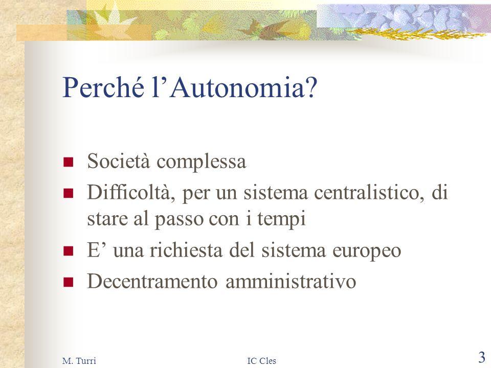 M. TurriIC Cles 2 Scopo della riunione Descrivere brevemente alcune caratteristiche della bozza di riforma degli ordinamenti scolastici Moratti - Bert