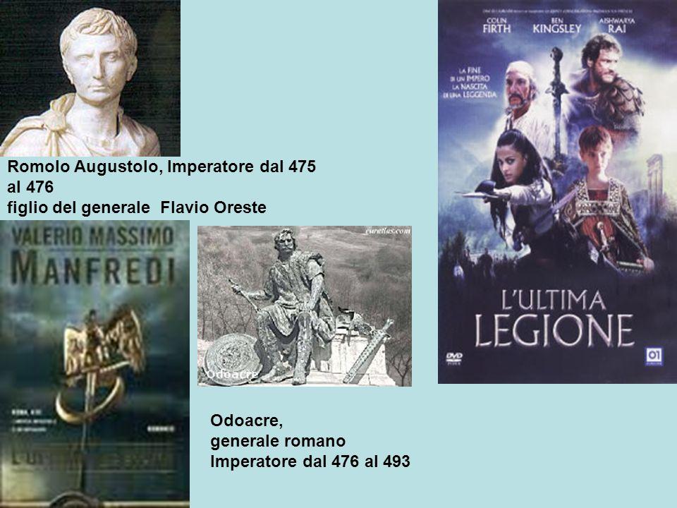 Romolo Augustolo, Imperatore dal 475 al 476 figlio del generale Flavio Oreste Odoacre, generale romano Imperatore dal 476 al 493
