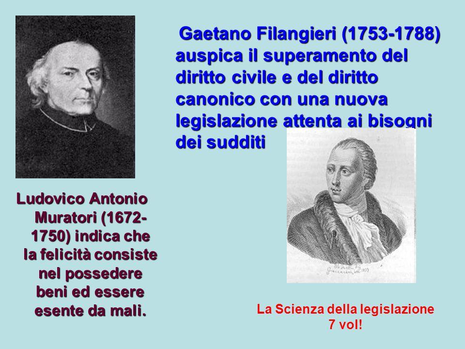 Ludovico Antonio Muratori (1672- 1750) indica che la felicità consiste nel possedere beni ed essere esente da mali.