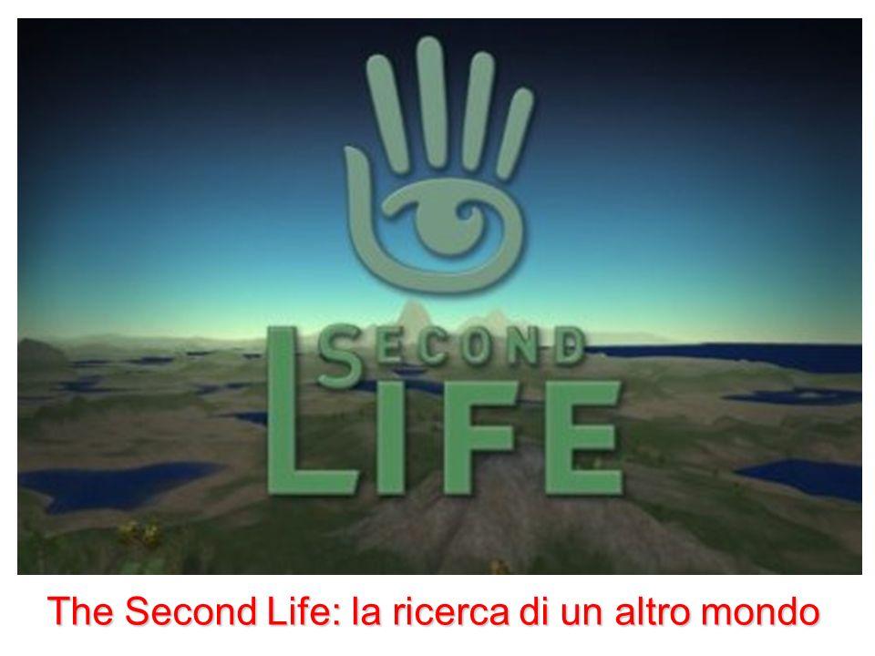 The Second Life: la ricerca di un altro mondo
