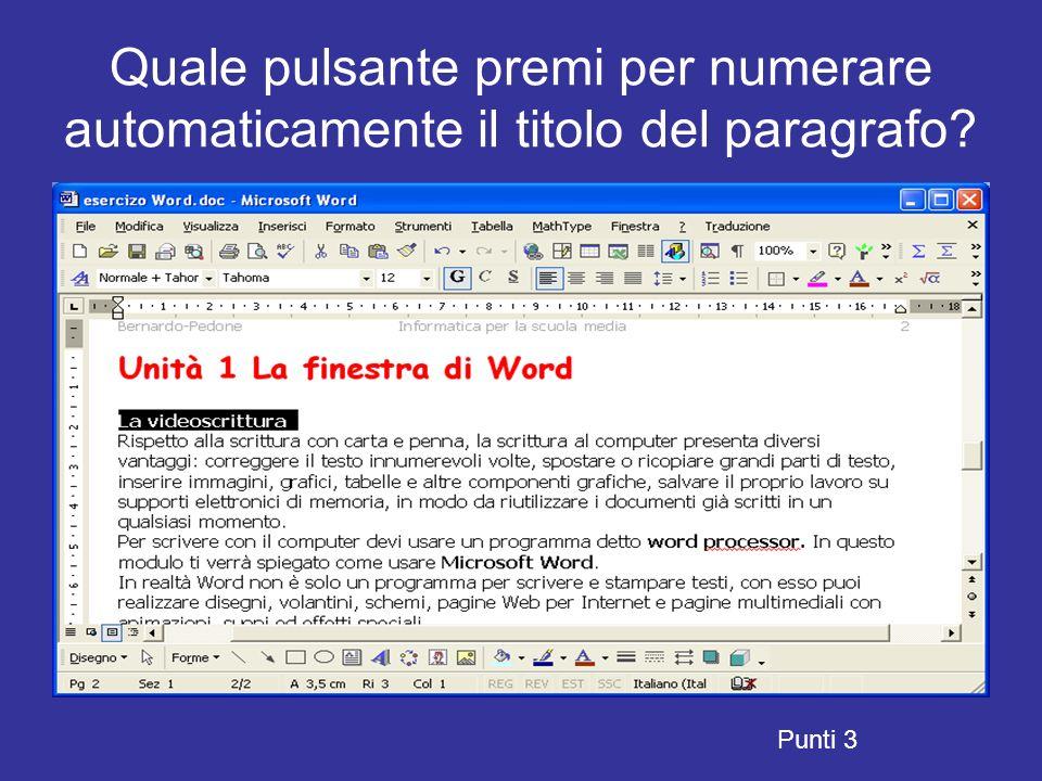 Quale pulsante premi per scrivere in corsivo il testo evidenziato? Punti 4