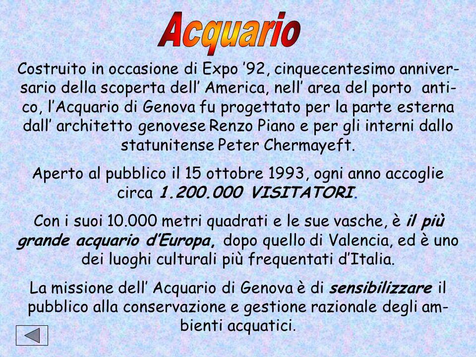 Costruito in occasione di Expo 92, cinquecentesimo anniver- sario della scoperta dell America, nell area del porto anti- co, lAcquario di Genova fu pr