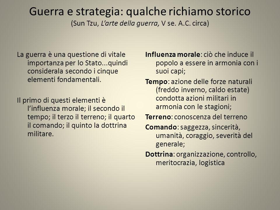 Guerra e strategia: qualche richiamo storico (Sun Tzu, Larte della guerra, V se.