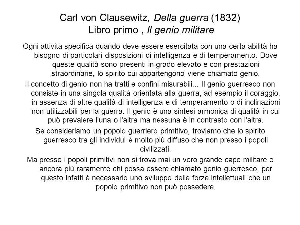 Carl von Clausewitz, Della guerra (1832) Libro primo, Il genio militare Ogni attività specifica quando deve essere esercitata con una certa abilità ha