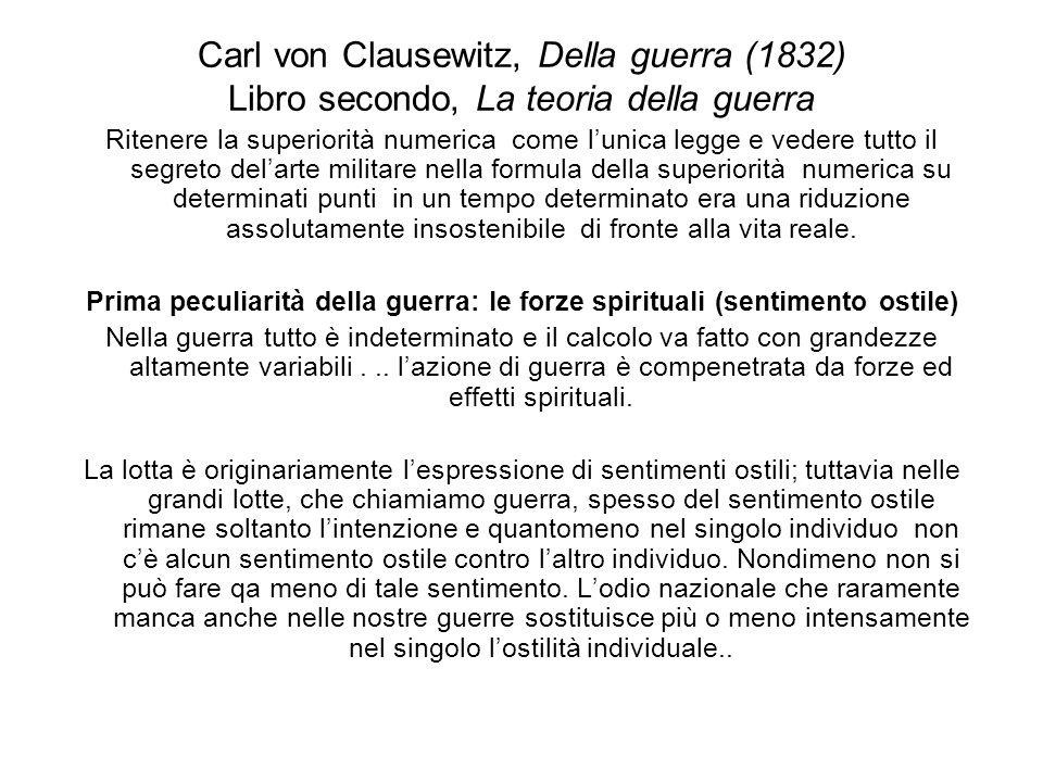 Carl von Clausewitz, Della guerra (1832) Libro secondo, La teoria della guerra Ritenere la superiorità numerica come lunica legge e vedere tutto il se