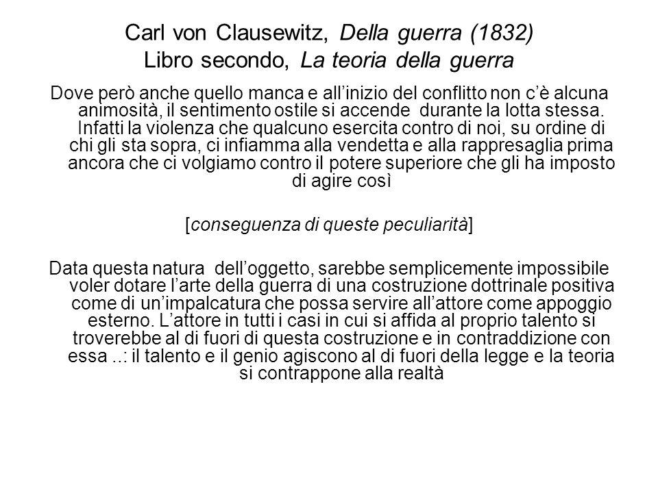 Carl von Clausewitz, Della guerra (1832) Libro secondo, La teoria della guerra Dove però anche quello manca e allinizio del conflitto non cè alcuna an