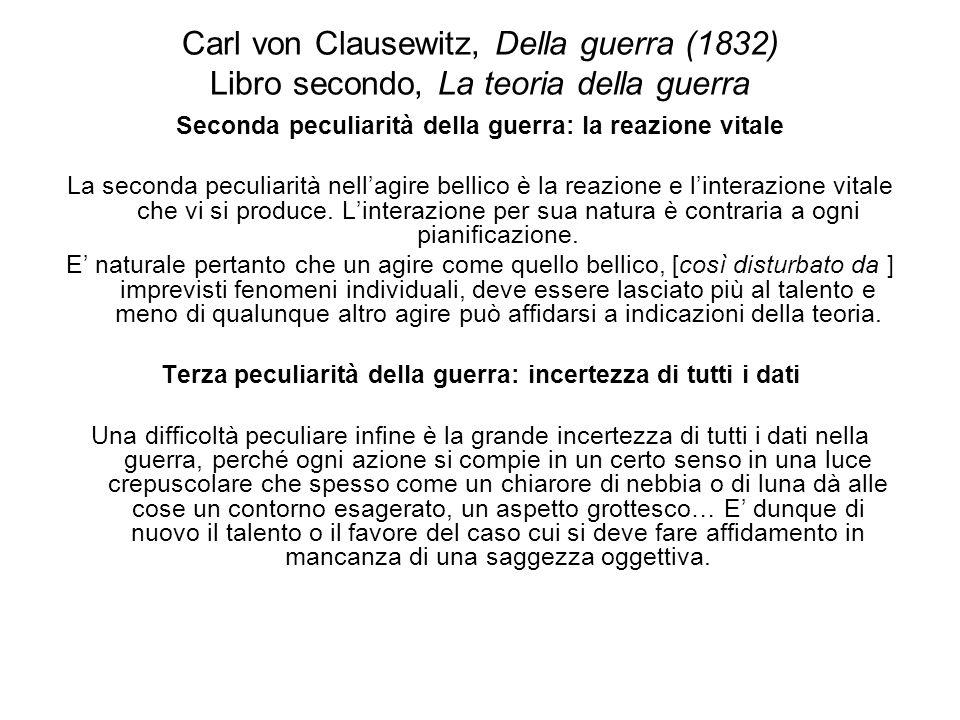 Carl von Clausewitz, Della guerra (1832) Libro secondo, La teoria della guerra Seconda peculiarità della guerra: la reazione vitale La seconda peculia