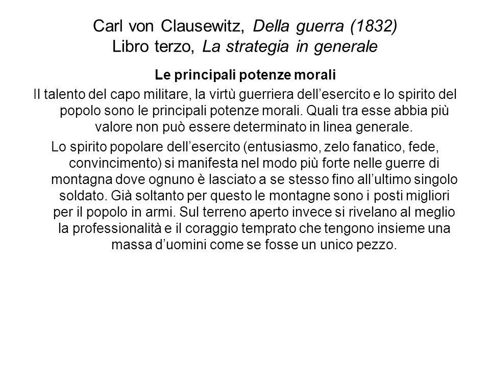 Carl von Clausewitz, Della guerra (1832) Libro terzo, La strategia in generale Le principali potenze morali Il talento del capo militare, la virtù gue