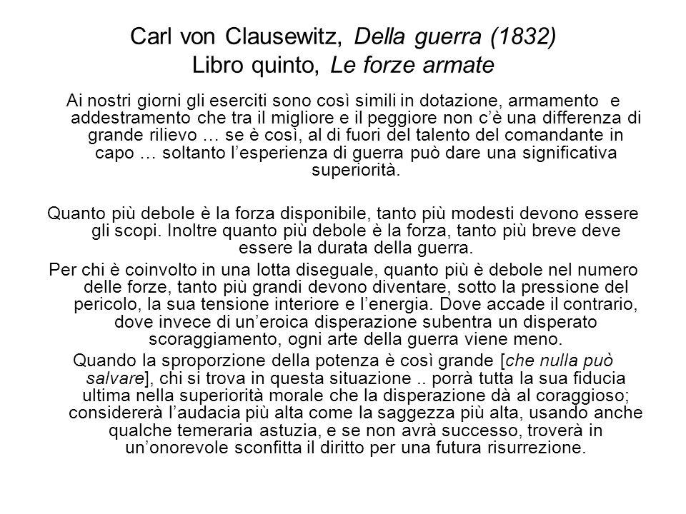 Carl von Clausewitz, Della guerra (1832) Libro quinto, Le forze armate Ai nostri giorni gli eserciti sono così simili in dotazione, armamento e addest