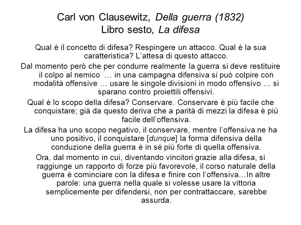 Carl von Clausewitz, Della guerra (1832) Libro sesto, La difesa Qual è il concetto di difesa? Respingere un attacco. Qual è la sua caratteristica? Lat