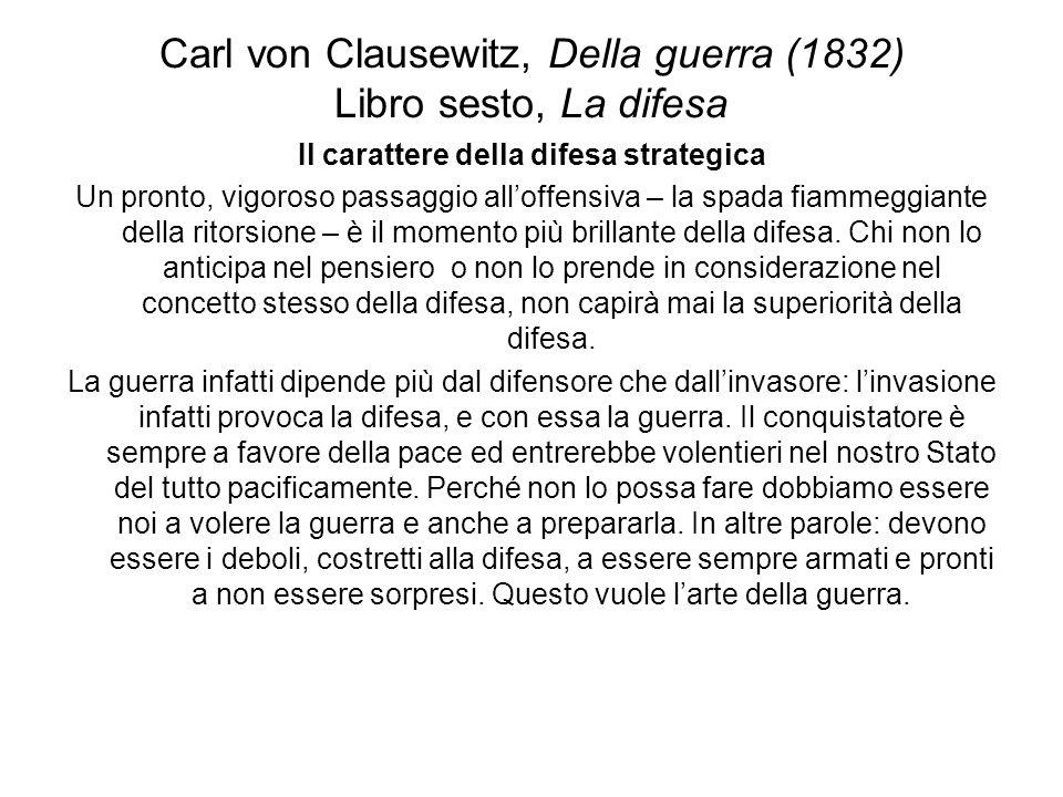 Carl von Clausewitz, Della guerra (1832) Libro sesto, La difesa Il carattere della difesa strategica Un pronto, vigoroso passaggio alloffensiva – la s