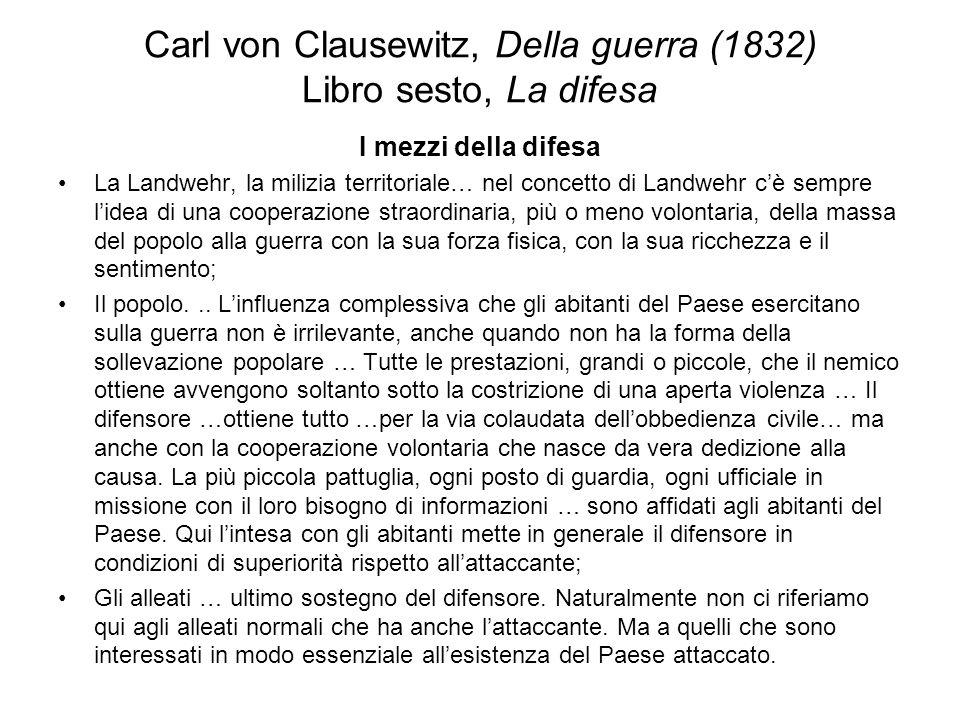 Carl von Clausewitz, Della guerra (1832) Libro sesto, La difesa I mezzi della difesa La Landwehr, la milizia territoriale… nel concetto di Landwehr cè
