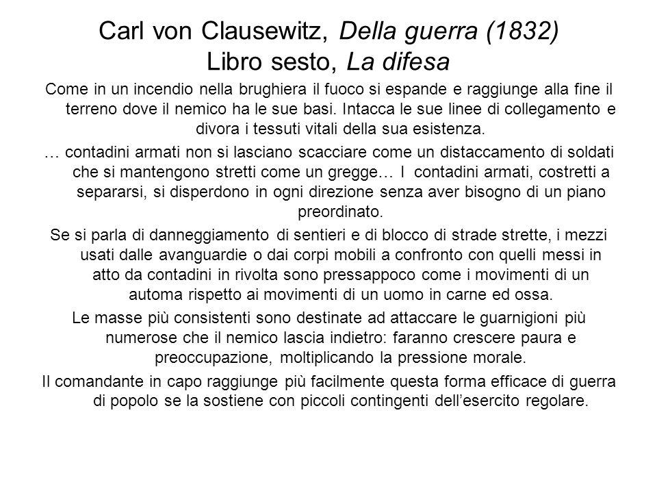 Carl von Clausewitz, Della guerra (1832) Libro sesto, La difesa Come in un incendio nella brughiera il fuoco si espande e raggiunge alla fine il terre