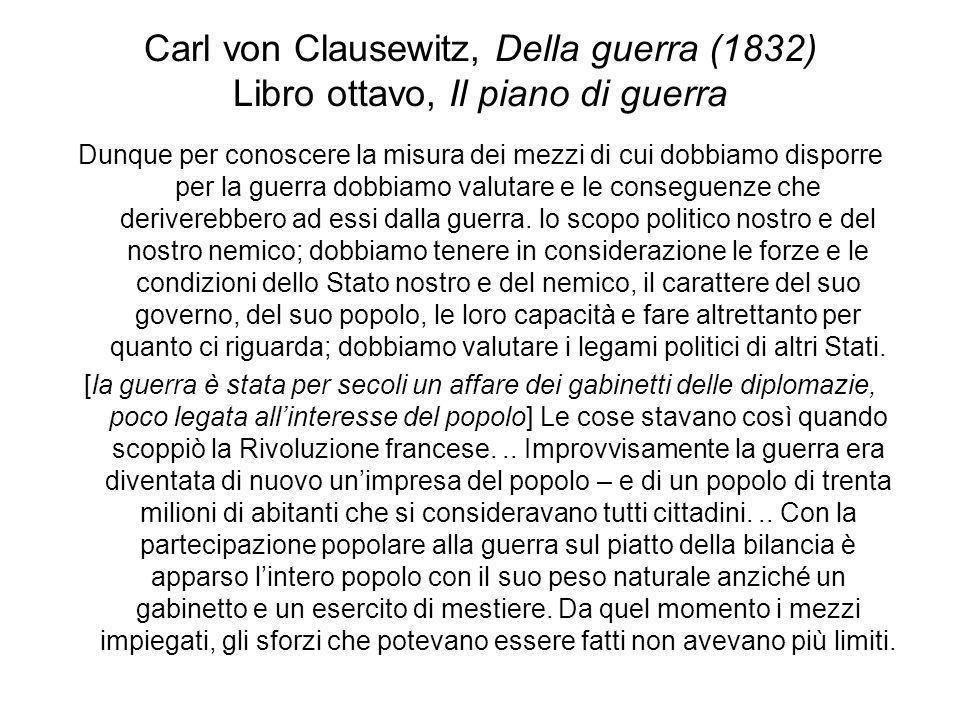 Carl von Clausewitz, Della guerra (1832) Libro ottavo, Il piano di guerra Dunque per conoscere la misura dei mezzi di cui dobbiamo disporre per la gue