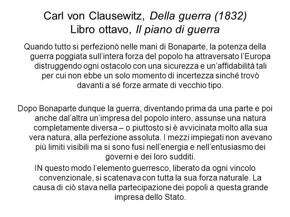 Carl von Clausewitz, Della guerra (1832) Libro ottavo, Il piano di guerra Quando tutto si perfezionò nelle mani di Bonaparte, la potenza della guerra
