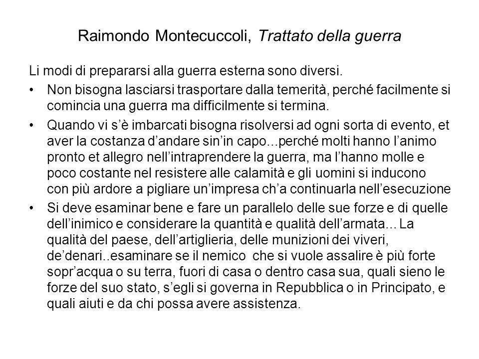 Raimondo Montecuccoli, Trattato della guerra Li modi di prepararsi alla guerra esterna sono diversi. Non bisogna lasciarsi trasportare dalla temerità,