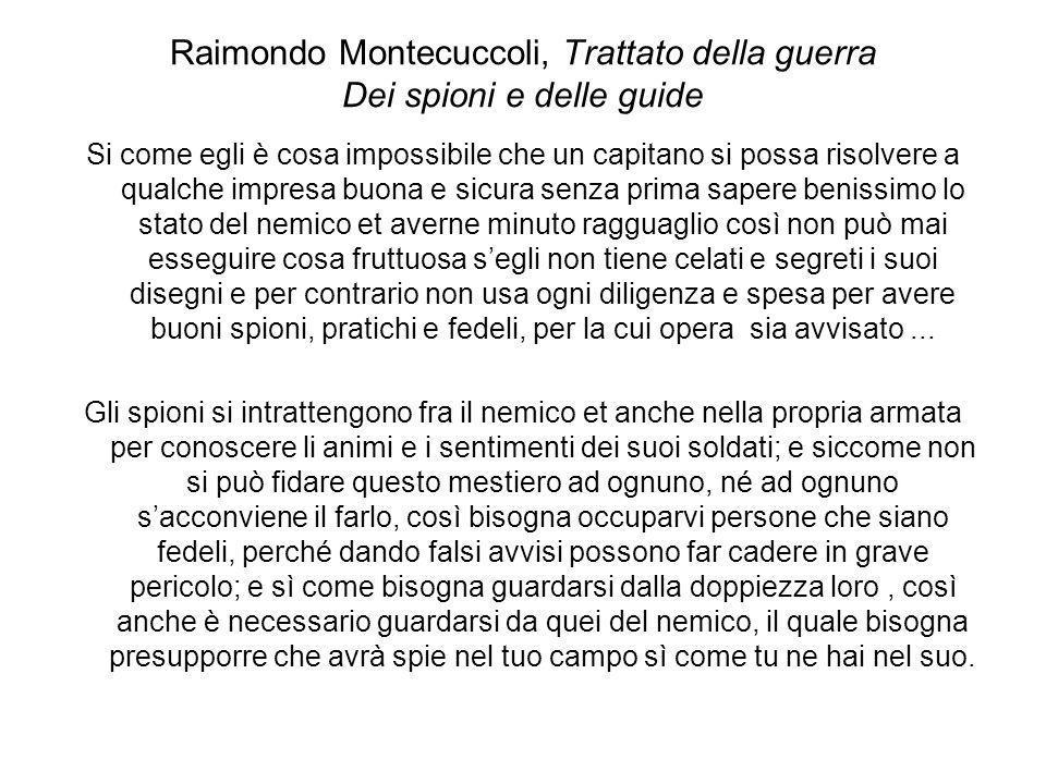 Raimondo Montecuccoli, Trattato della guerra Dei spioni e delle guide Si come egli è cosa impossibile che un capitano si possa risolvere a qualche imp