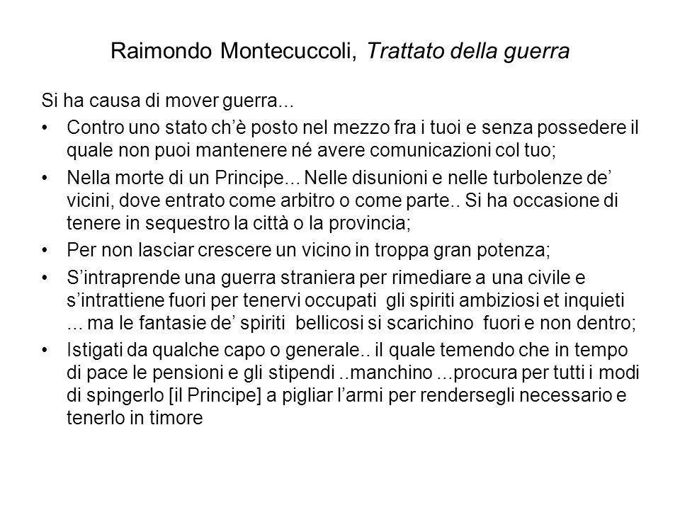 Raimondo Montecuccoli, Trattato della guerra Si ha causa di mover guerra... Contro uno stato chè posto nel mezzo fra i tuoi e senza possedere il quale