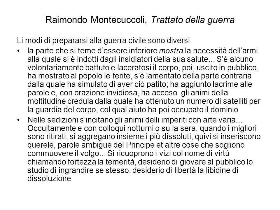 Raimondo Montecuccoli, Trattato della guerra Li modi di prepararsi alla guerra civile sono diversi. la parte che si teme dessere inferiore mostra la n