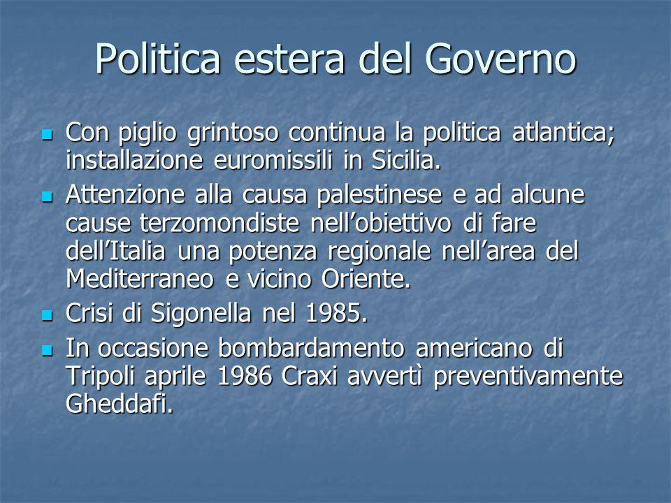 Politica estera del Governo Con piglio grintoso continua la politica atlantica; installazione euromissili in Sicilia. Con piglio grintoso continua la