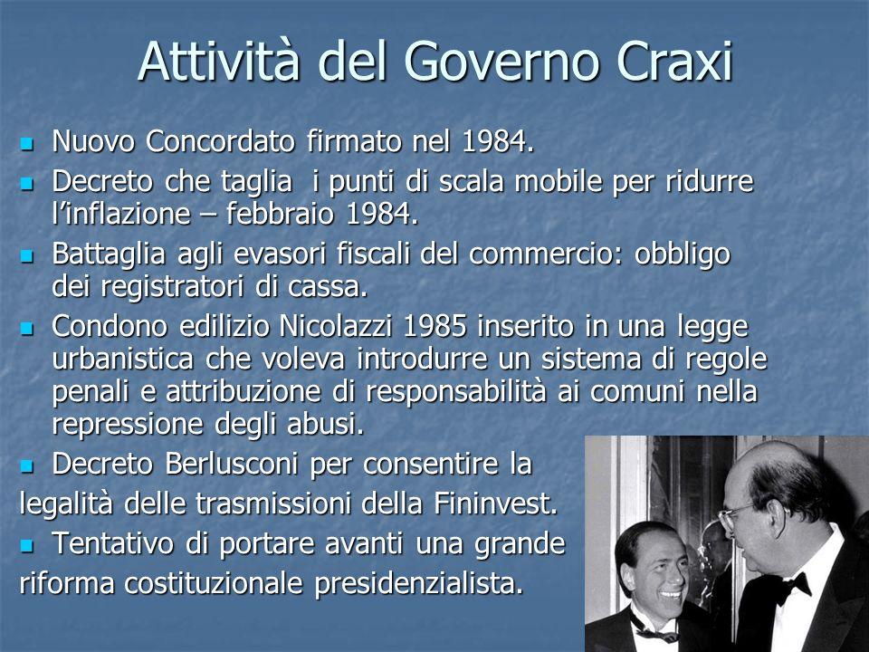 Attività del Governo Craxi Nuovo Concordato firmato nel 1984. Nuovo Concordato firmato nel 1984. Decreto che taglia i punti di scala mobile per ridurr