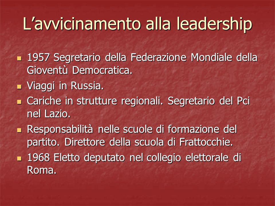 Lavvicinamento alla leadership 1957 Segretario della Federazione Mondiale della Gioventù Democratica. 1957 Segretario della Federazione Mondiale della