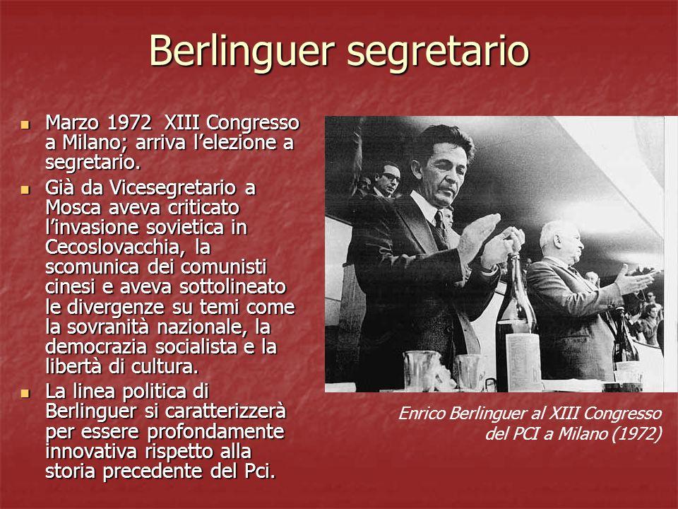 Berlinguer segretario Marzo 1972 XIII Congresso a Milano; arriva lelezione a segretario. Marzo 1972 XIII Congresso a Milano; arriva lelezione a segret