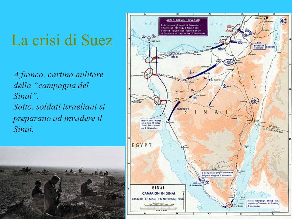 La crisi di Suez A fianco, cartina militare della campagna del Sinai. Sotto, soldati israeliani si preparano ad invadere il Sinai.