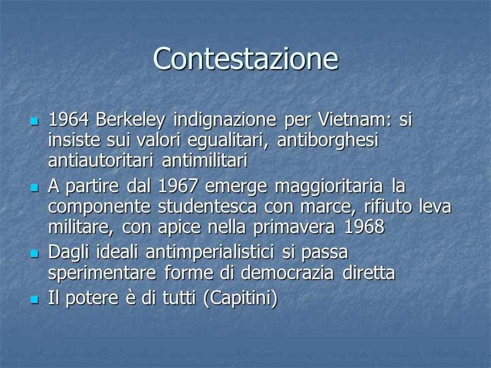 Contestazione 1964 Berkeley indignazione per Vietnam: si insiste sui valori egualitari, antiborghesi antiautoritari antimilitari 1964 Berkeley indigna