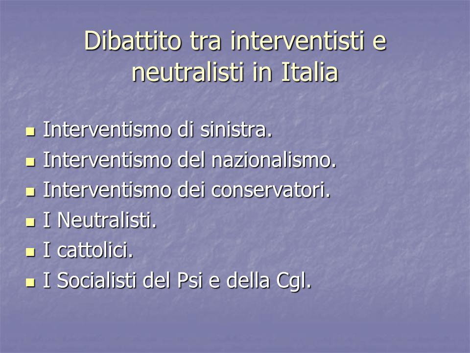 Dibattito tra interventisti e neutralisti in Italia Interventismo di sinistra. Interventismo di sinistra. Interventismo del nazionalismo. Interventism