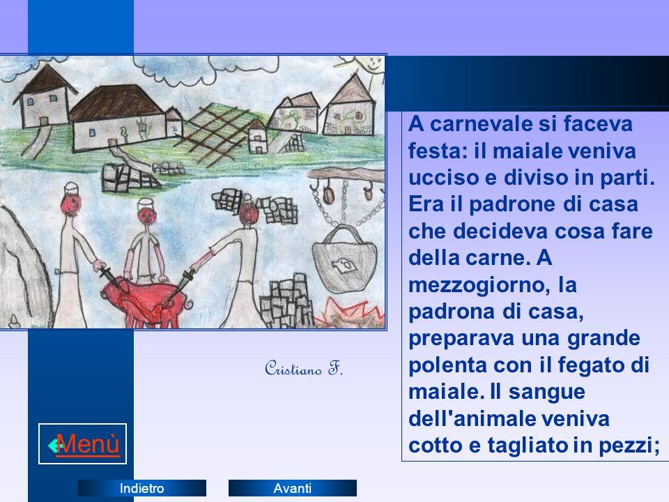 AvantiIndietro A carnevale si faceva festa: il maiale veniva ucciso e diviso in parti.