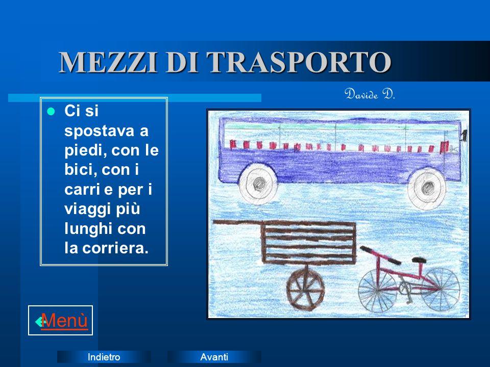 AvantiIndietro MEZZI DI TRASPORTO Ci si spostava a piedi, con le bici, con i carri e per i viaggi più lunghi con la corriera.