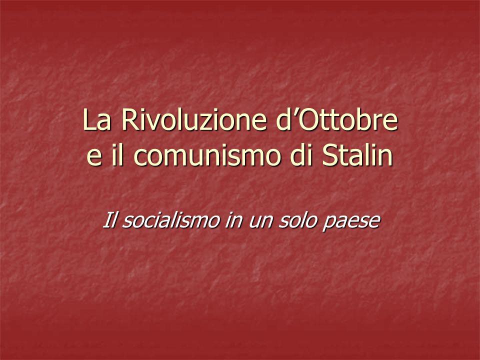 La Rivoluzione dOttobre e il comunismo di Stalin Il socialismo in un solo paese