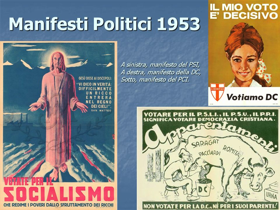 Manifesti Politici 1953 A sinistra, manifesto del PSI, A destra, manifesto della DC, Sotto, manifesto del PCI.